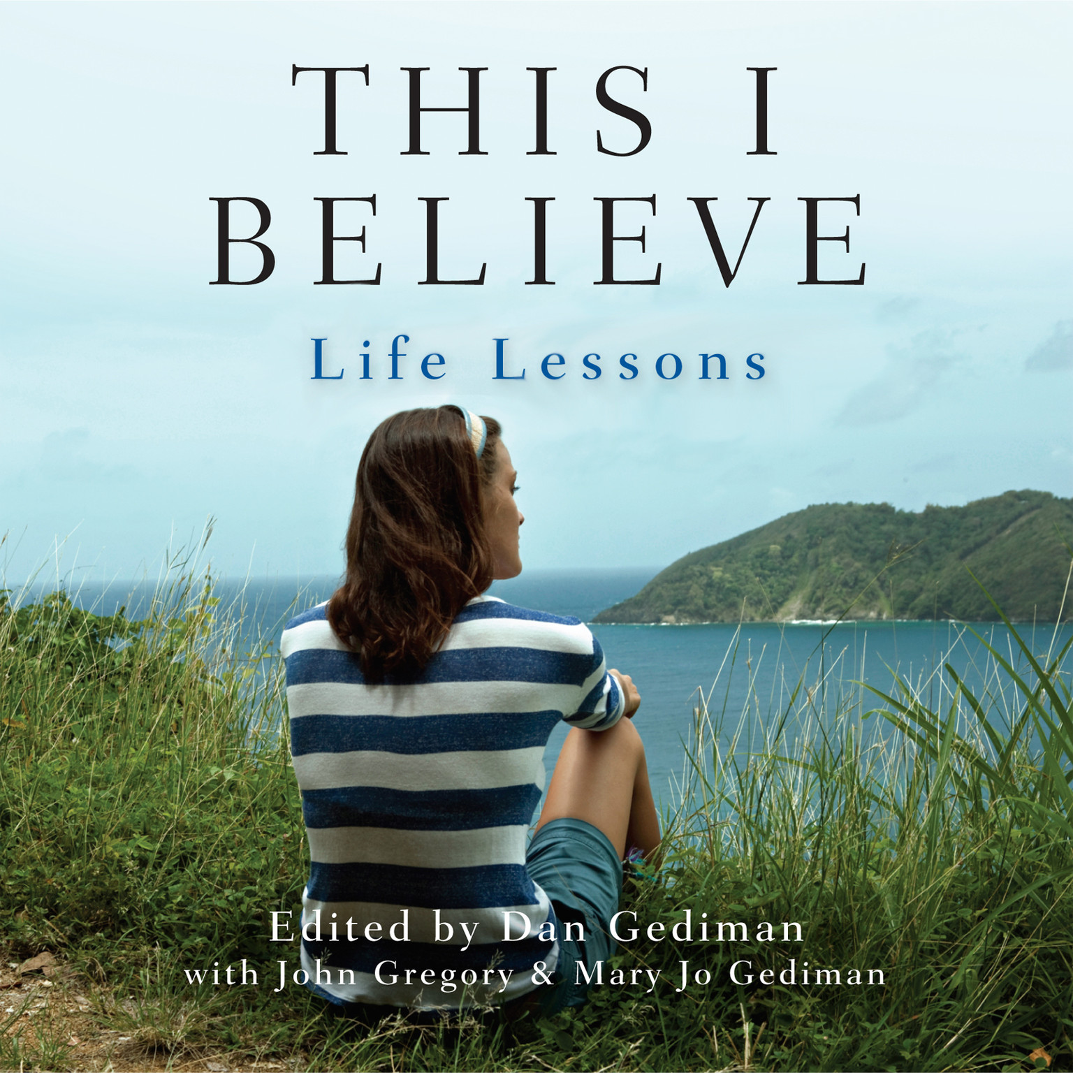 Printable This I Believe: Life Lessons Audiobook Cover Art