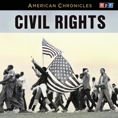 NPR American Chronicles: Civil Rights Audiobook, by
