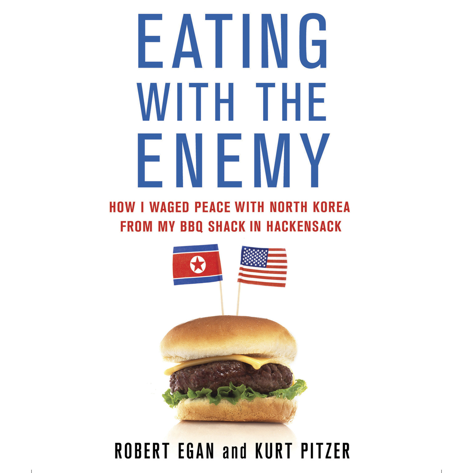 Printable Eating with the Enemy: How I Waged Peace with North Korea from My BBQ Shack in Hackensack Audiobook Cover Art