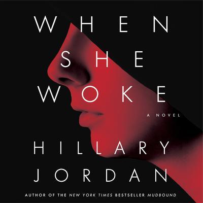 When She Woke Audiobook, by Hillary Jordan