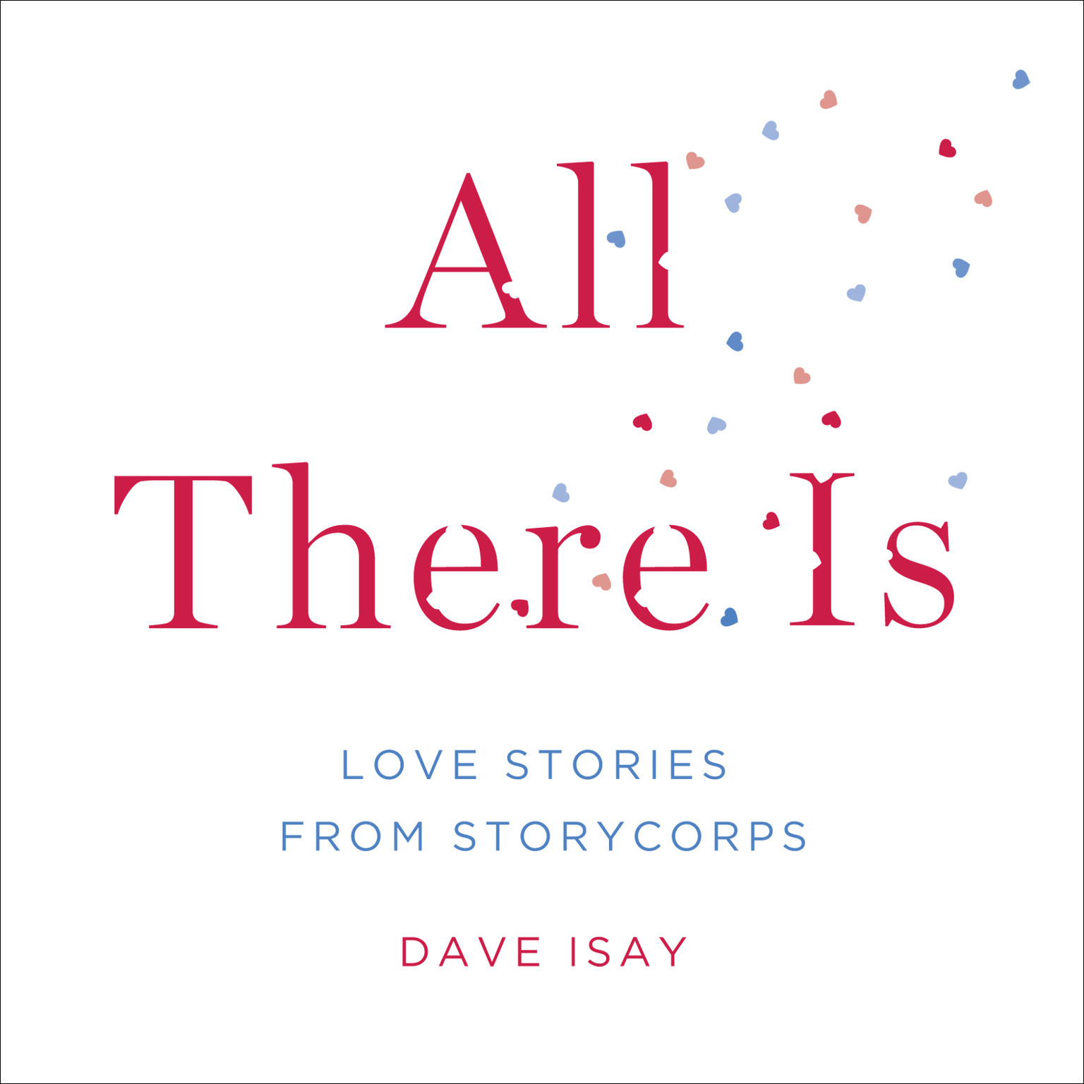 Printable All There Is: Love Stories from StoryCorps Audiobook Cover Art