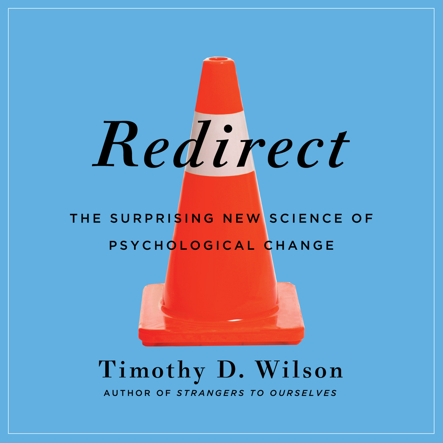 Printable Redirect: The Surprising New Science of Psychological Change Audiobook Cover Art