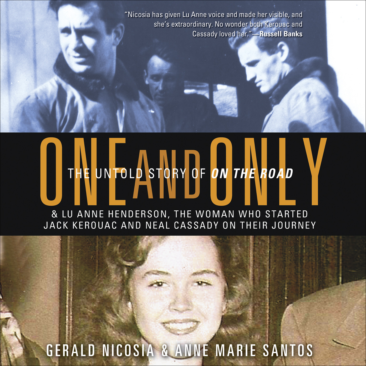 Printable One and Only: The Untold Story of On the Road and of Lu Anne Henderson, the Woman Who Started Jack and Neal on Their Journey Audiobook Cover Art
