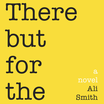 There But for The Audiobook, by Ali Smith
