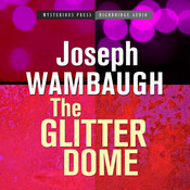 The Glitter Dome Audiobook, by Joseph Wambaugh