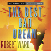 The Best Bad Dream, by Robert Ward