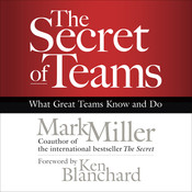 The Secret of Teams: What Great Teams Know and Do, by Mark Miller