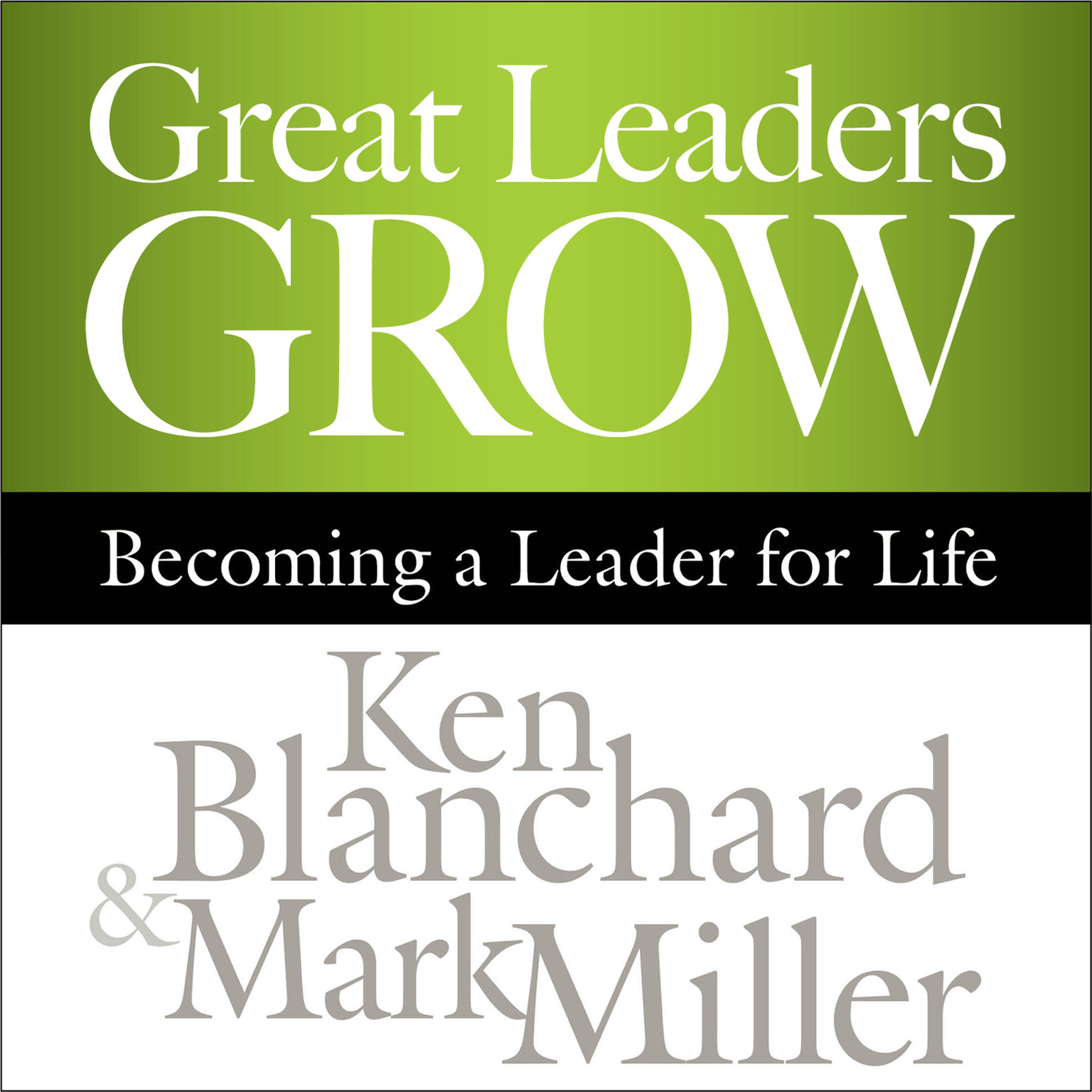 Printable Great Leaders Grow: Becoming a Leader for Life Audiobook Cover Art