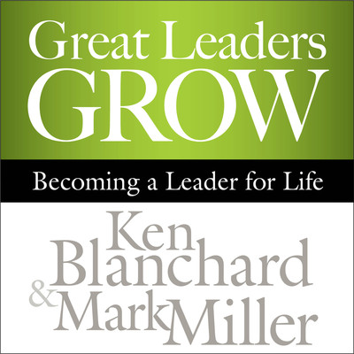 Great Leaders Grow: Becoming a Leader for Life Audiobook, by