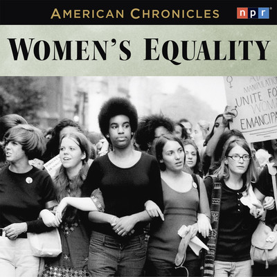 NPR American Chronicles: Womens Equality Audiobook, by