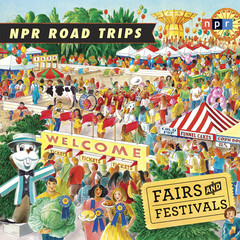 NPR Road Trips: Fairs and Festivals: Stories That Take You Away . . . Audiobook, by NPR