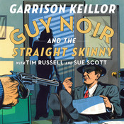 Guy Noir and the Straight Skinny Audiobook, by Garrison Keillor, Richard Dworsky, Sue Scott, Tim Russell
