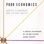 Poor Economics: A Radical Rethinking of the Way to Fight Global Poverty Audiobook, by Abhijit V. Banerjee, Esther Duflo