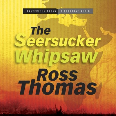 The Seersucker Whipsaw Audiobook, by Ross Thomas