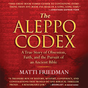 The Aleppo Codex: A True Story of Obsession, Faith, and the Pursuit of an Ancient Bible, by Matti Friedman