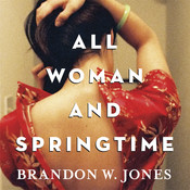 All Woman and Springtime Audiobook, by Brandon Jones