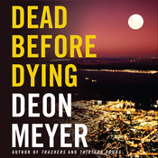 Dead Before Dying Audiobook, by Deon Meyer