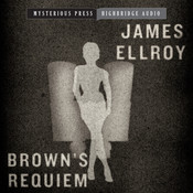 Brown's Requiem Audiobook, by James Ellroy