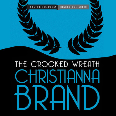 The Crooked Wreath: An Inspector Cockrill Mystery Audiobook, by Christianna Brand