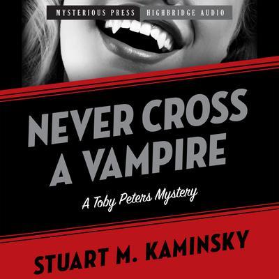 Never Cross a Vampire: A Toby Peters Mystery Audiobook, by Stuart Kaminsky