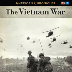 NPR American Chronicles: The Vietnam War Audiobook, by NPR