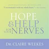 Hope and Help for Your Nerves Audiobook, by Dr. Claire Weekes