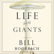 Life among Giants, by Bill Roorbach