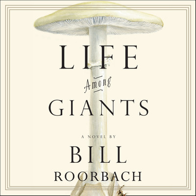 Life among Giants Audiobook, by Bill Roorbach