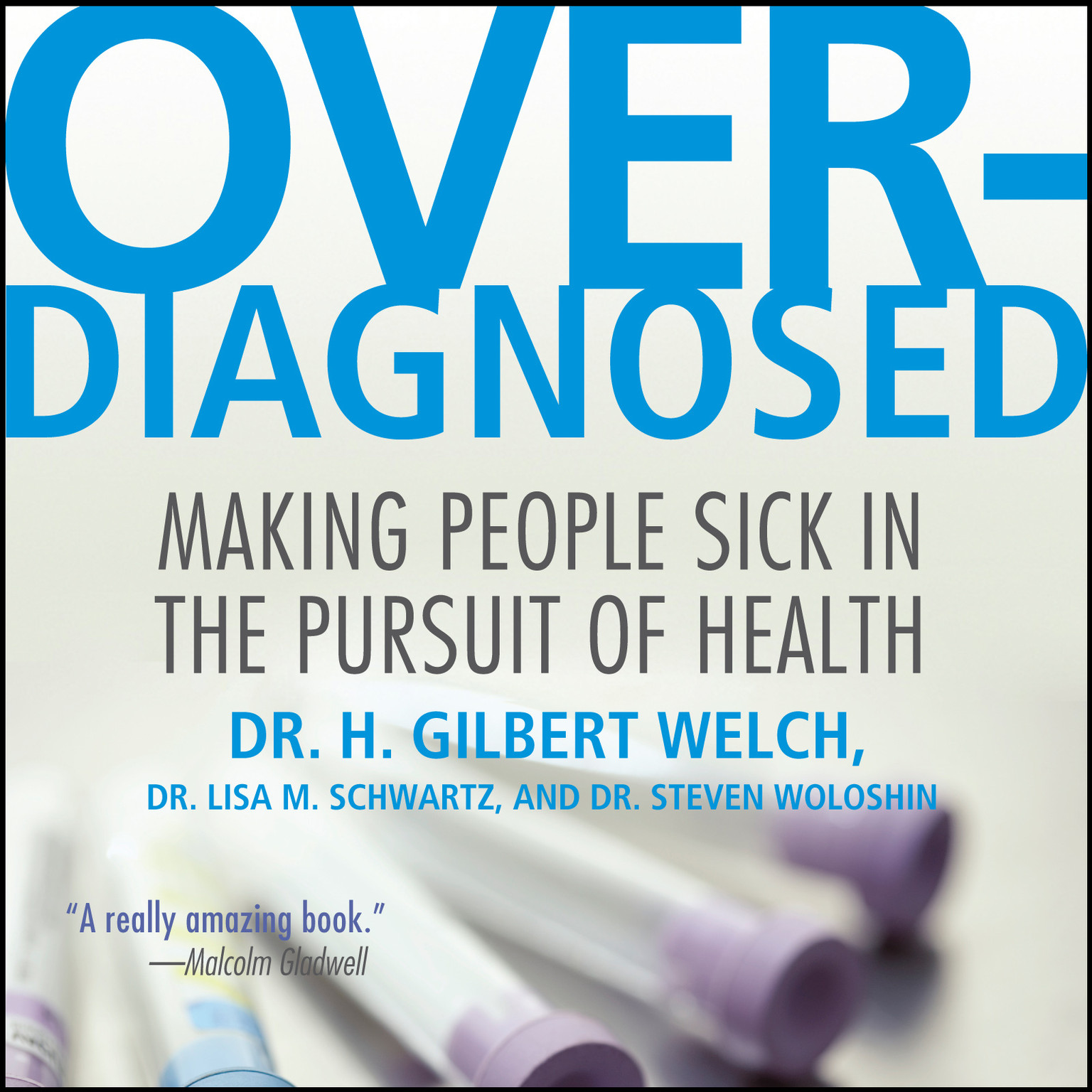 Printable Overdiagnosed: Making People Sick in Pursuit of Health Audiobook Cover Art