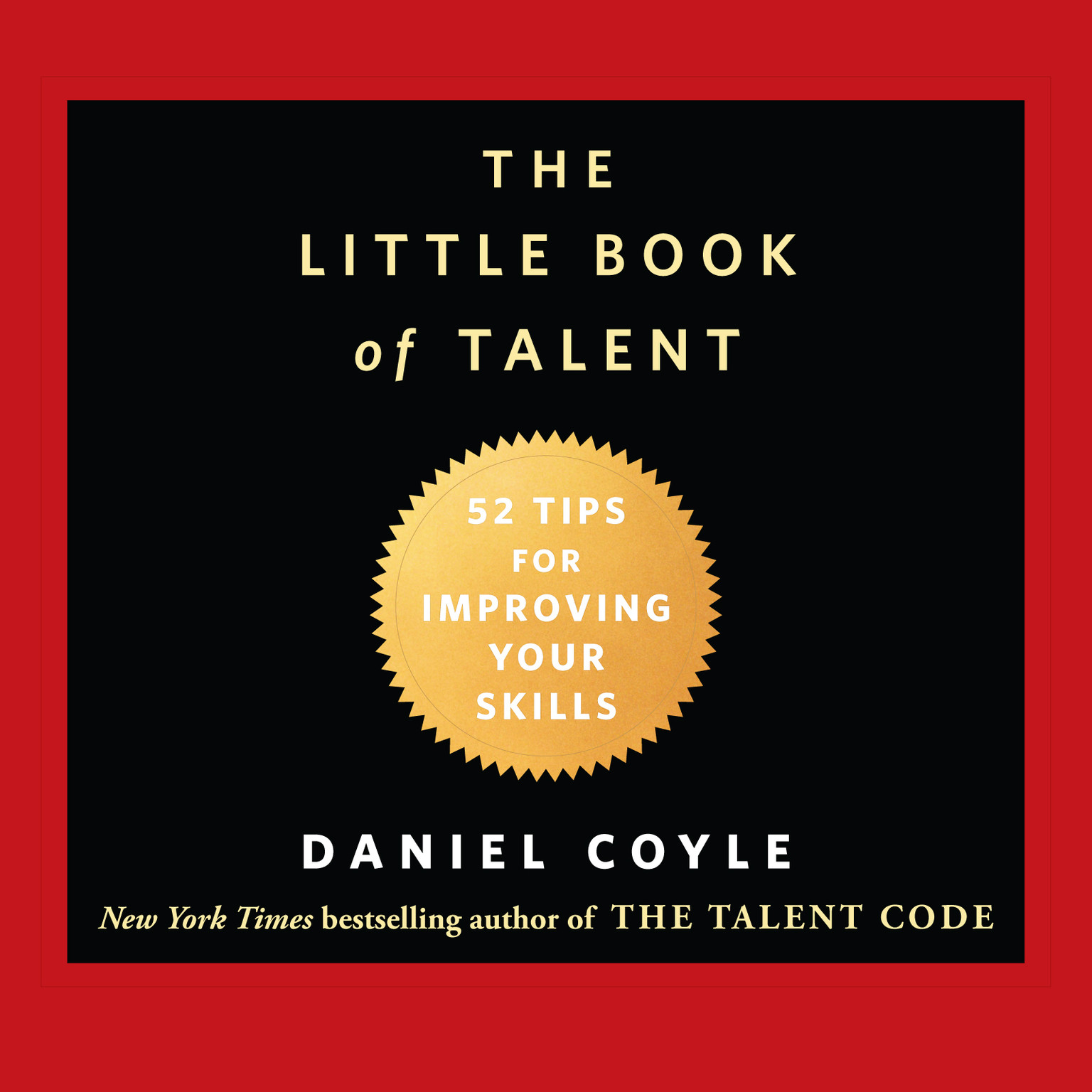 Printable The Little Book of Talent: 52 Tips for Improving Your Skills Audiobook Cover Art