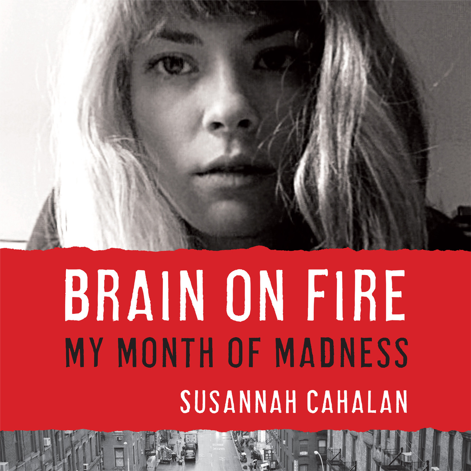 Printable Brain on Fire: My Month of Madness Audiobook Cover Art