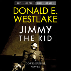 Jimmy the Kid: A Dortmunder Novel Audiobook, by Donald E. Westlake