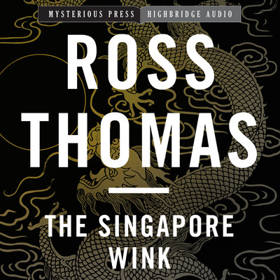 The Singapore Wink Audiobook, by Ross Thomas