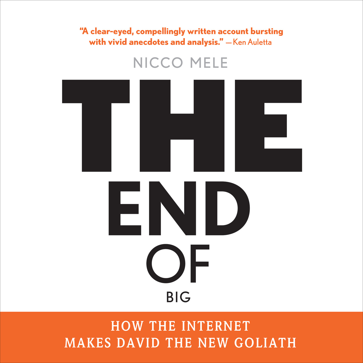 Printable The End of Big: How the Internet Makes David the New Goliath Audiobook Cover Art