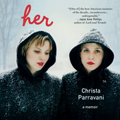 Her: A Memoir Audiobook, by Christa Parravani