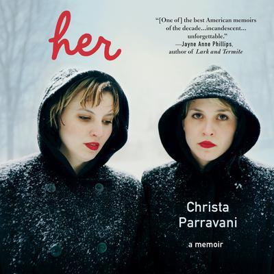 Her: A Memoir Audiobook, by Christa Parravani