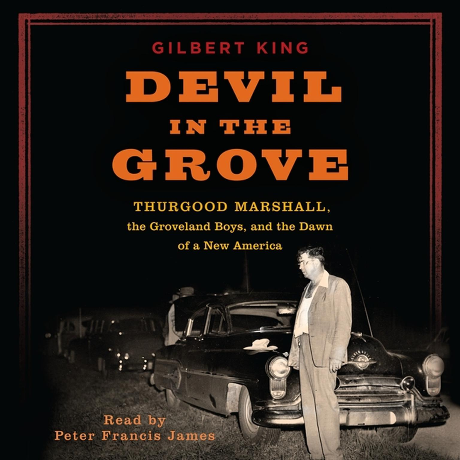 Printable Devil in the Grove: Thurgood Marshall, the Groveland Boys, and the Dawn of a New America Audiobook Cover Art