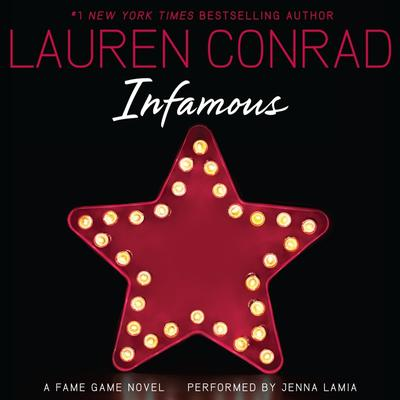 Infamous: A Fame Game Novel Audiobook, by Lauren Conrad