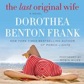 The Last Original Wife: A Novel Audiobook, by Dorothea Benton Frank