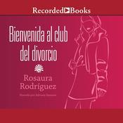 Bienvenida al club del divorcio Audiobook, by Rosaura Rodríguez