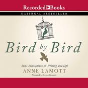 Bird by Bird: Some Instructions on Writing and Life, by Anne Lamott