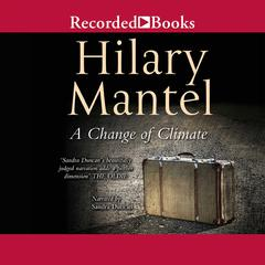 A Change of Climate Audiobook, by Hilary Mantel