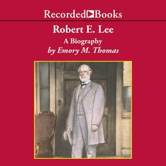 Robert E. Lee: A Biography Audiobook, by Emory M. Thomas, Richard Davidson