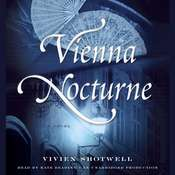 Vienna Nocturne: A Novel Audiobook, by Vivien Shotwell