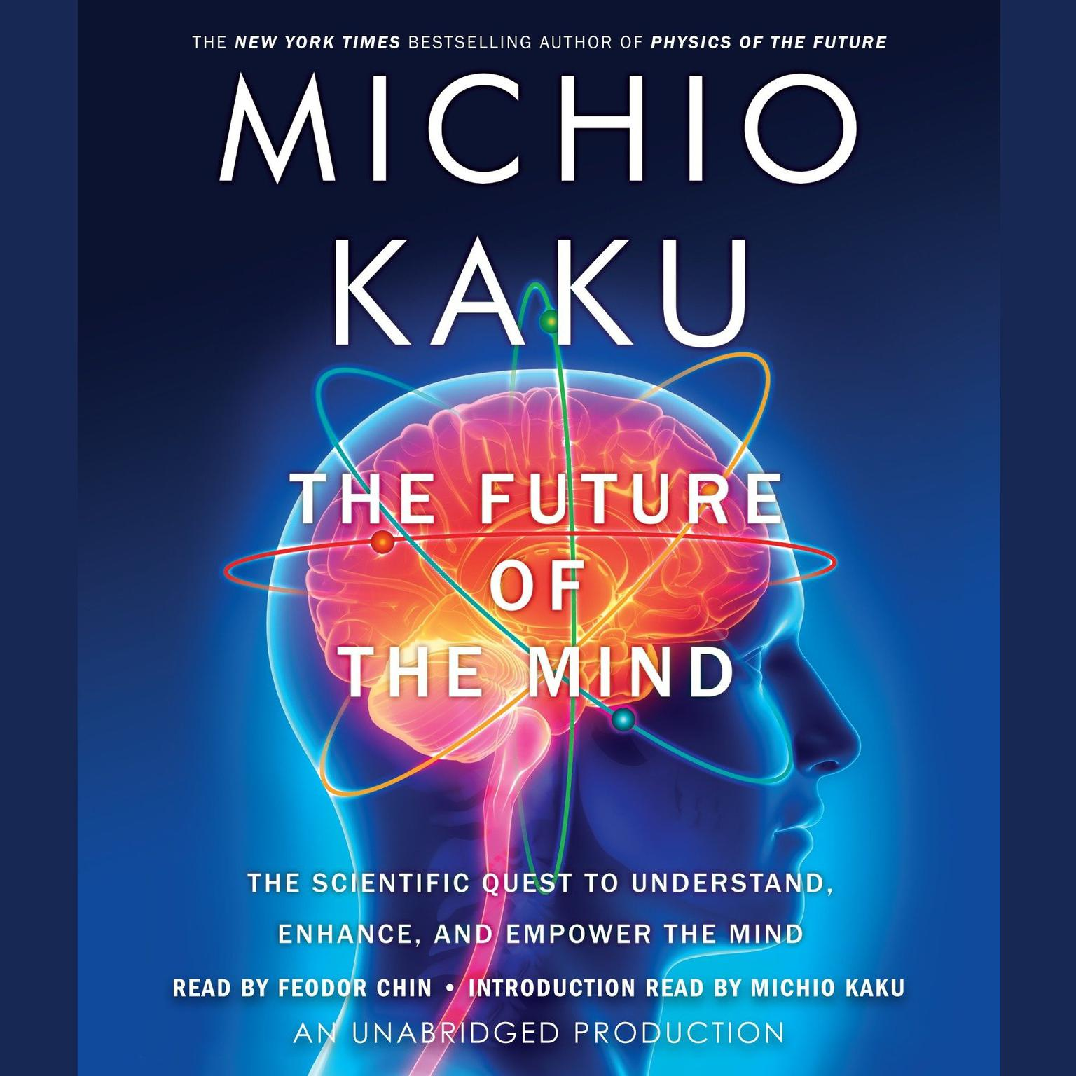 Printable The Future of the Mind: The Scientific Quest to Understand, Enhance, and Empower the Mind Audiobook Cover Art