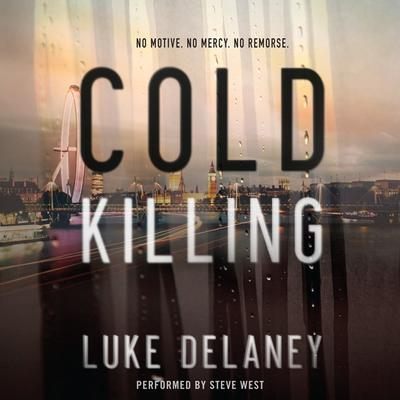 Cold Killing: A Novel Audiobook, by Luke Delaney
