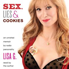 Sex, Lies, and Cookies: An Unrated Memoir Audiobook, by Lisa Glasberg