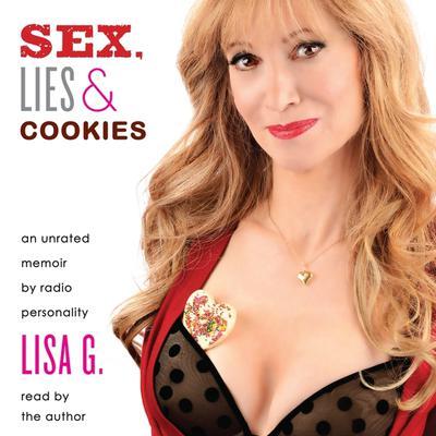 Sex, Lies, and Cookies: An Unrated Memoir Audiobook, by Lisa Glasberg