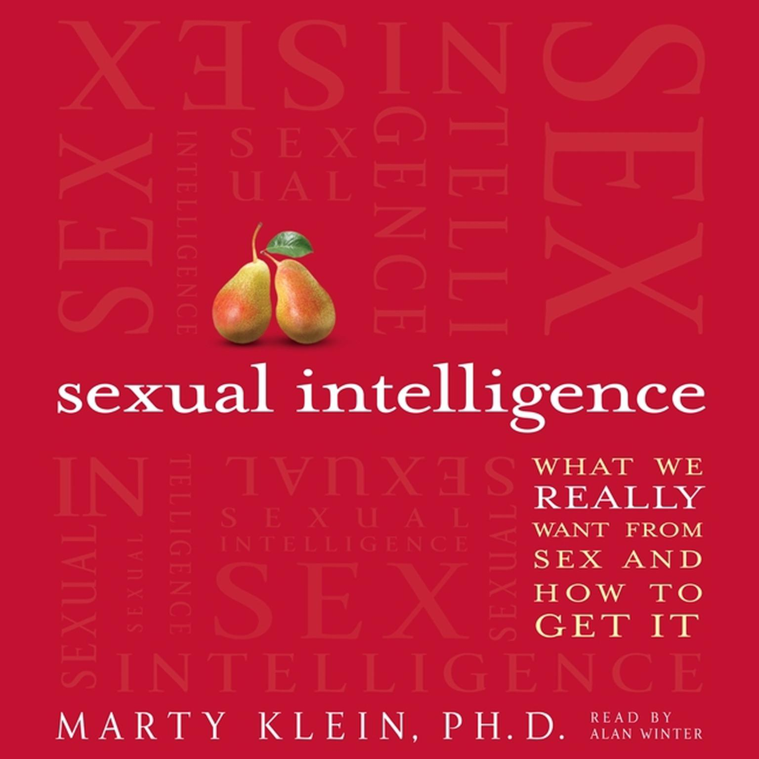 Printable Sexual Intelligence: What We Really Want from Sex--and How to Get It Audiobook Cover Art