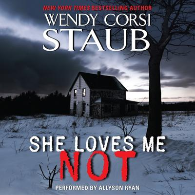 She Loves Me Not Audiobook, by Wendy Corsi Staub